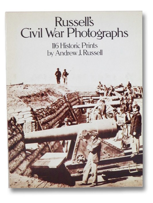 Russell's Civil War Photographs: 116 Historic Prints (Dover Photography Collections), Russell, Andrew J.; Buberger, Joe; Isenberg, Matthew
