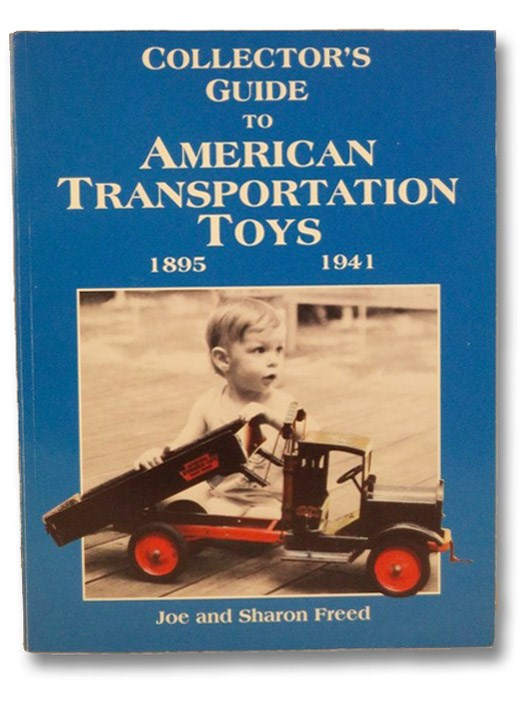 Collector's Guide to American Transportation Toys, 1895-1941, Freed, Joe; Freed, Sharon
