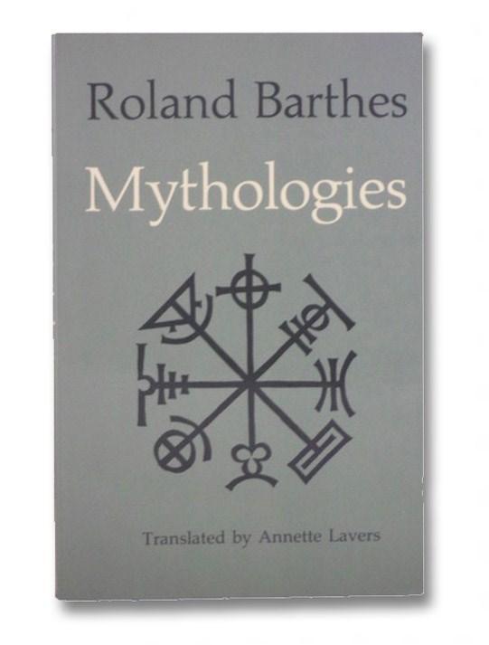 Mythologies, Barthes, Roland; Lavers, Annette