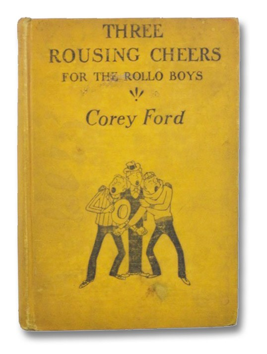 Three Rousing Cheers For the Rollo Boys, Ford, Corey