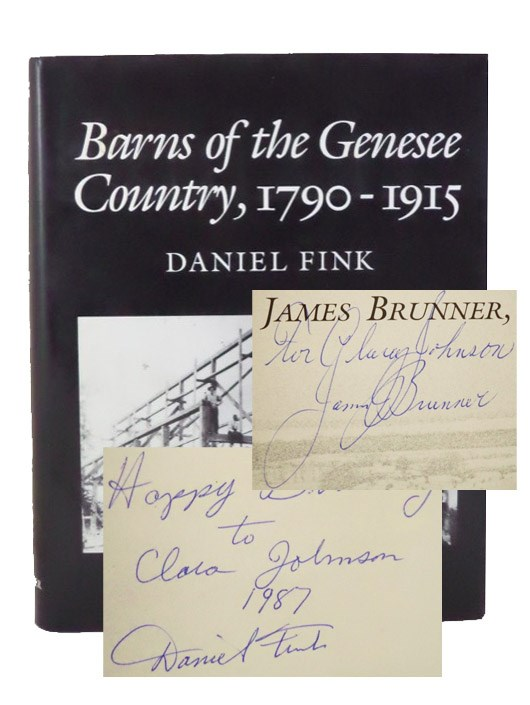 Barns of the Genesee Country, 1790-1915: Including an Account of Settlement and Changes in Agricultural Practices, Fink, Daniel