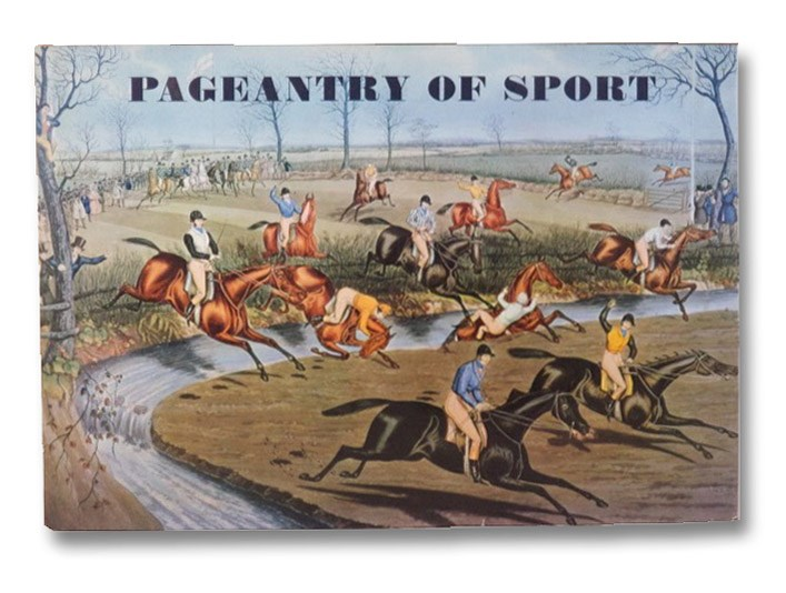Pageantry of Sport From the Age of Chivalry to the Age of Victoria, Arlott, John