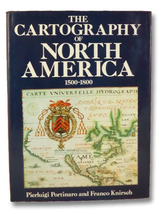 The Cartography of North America: 1500-1800, Portinaro, Pierluigi