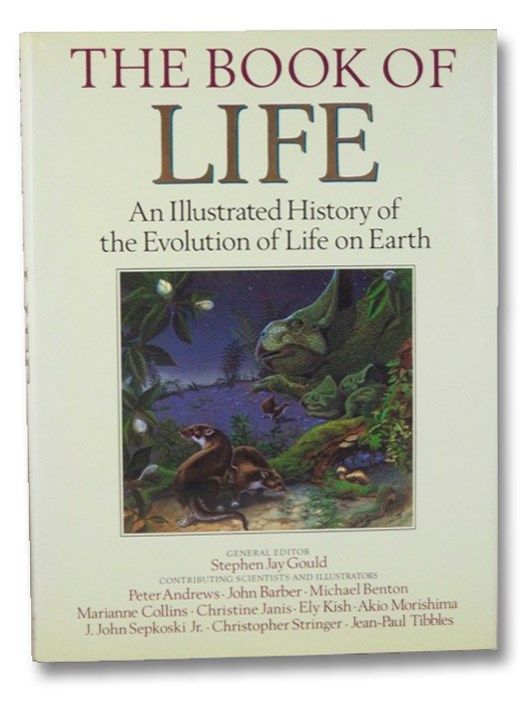 The Book of Life: An Illustrated History of the Evolution of Life on Earth, Gould, Stephen Jay; Andres, Peter; Barber, John; Benton, Michael; Collins, Marianne; Janis, Christine; Kish, Ely; Morishima, Akio; Sepkoski, J. John, Jr.; Stringer, Christopher; Tibbles, Jean-Paul; Cox, Steve