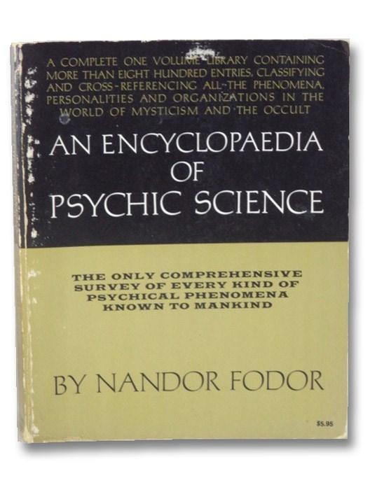 An Encyclopaedia of Psychic Science, Fodor, Nandor