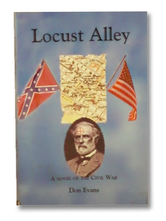 Locust Alley: A Novel of the Civil War, Evans, Don