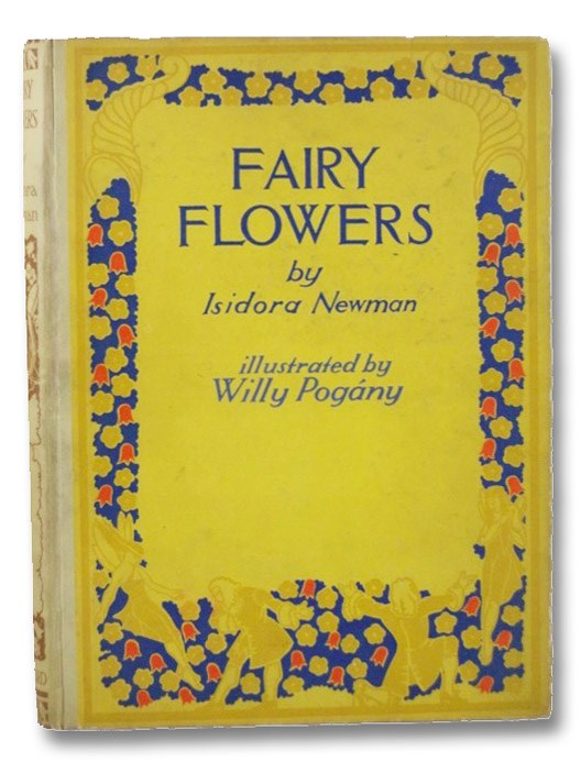 Fairy Flowers: Nature Legends of Facts & Fantasy, Newman, Isidora