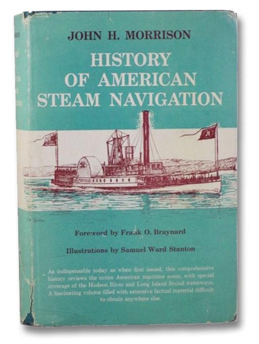History of American Steam Navigation, Morrison, John H.; Braynard, Frank O.