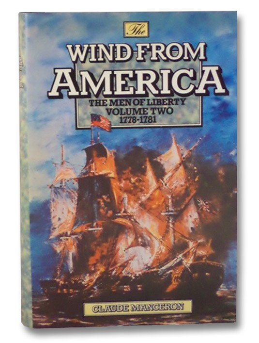 The Wind from America: The Men of Liberty Volume Two, 1778-1781, Manceron, Claude