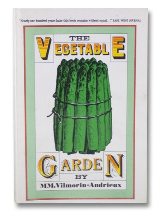 The Vegetable Garden. Illustrations, Descriptions, and Culture of the Garden Vegetables of Cold and Temperate Climates., Vilmorin-Andrieux, MM.