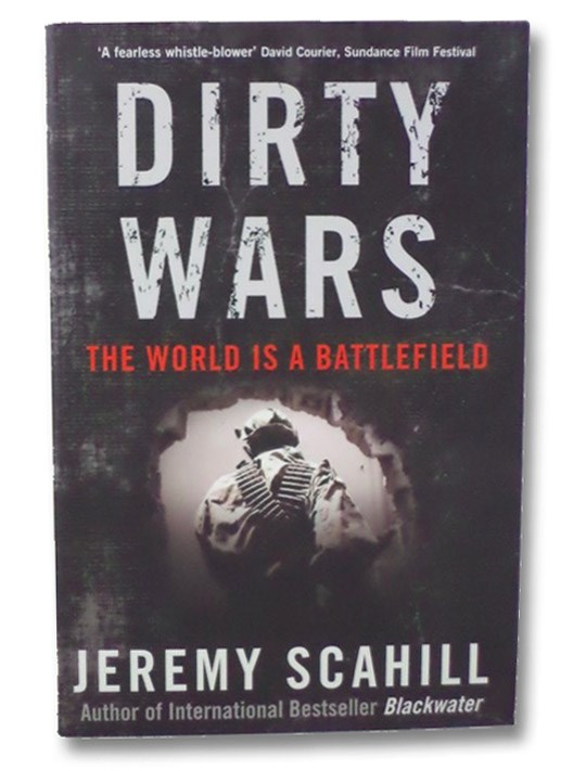 Dirty Wars: The World is a Battlefield, Scahill, Jeremy
