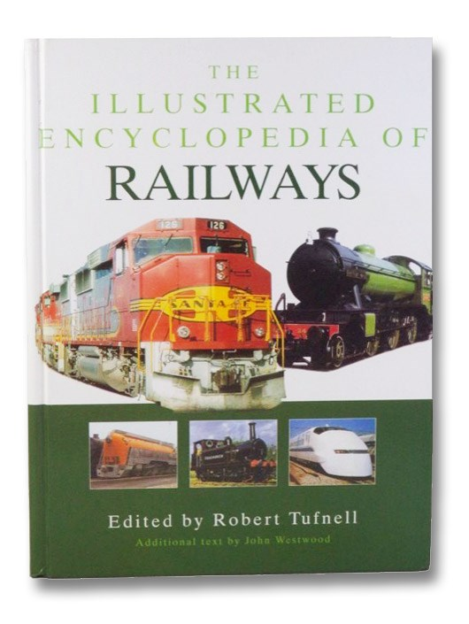 The Illustrated Encyclopedia of Railways, Tufnell, Robert; Westwood, John