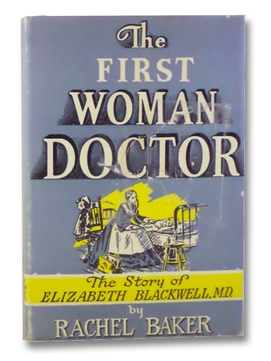 The First Woman Doctor: The Story of Elizabeth Blackwell, M.D., Baker, Rachel