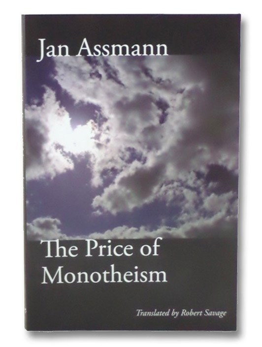 The Price of Monotheism, Assmann, Jan