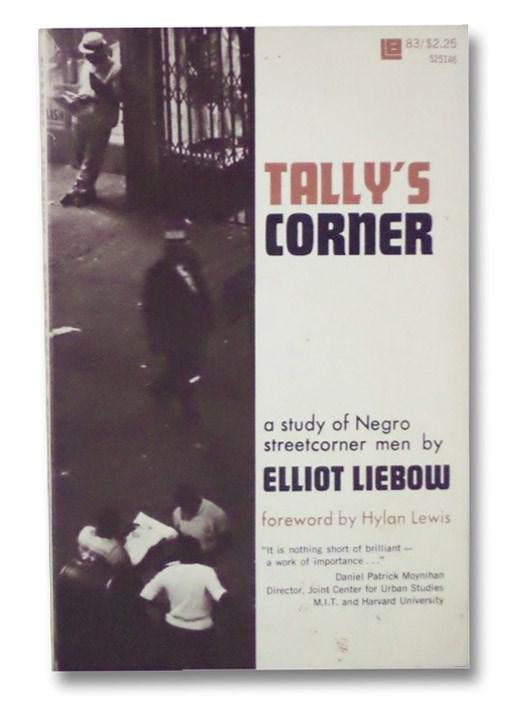 Tally's Corner: A Study of Negro Streetcorner Men, Liebow, Elliot