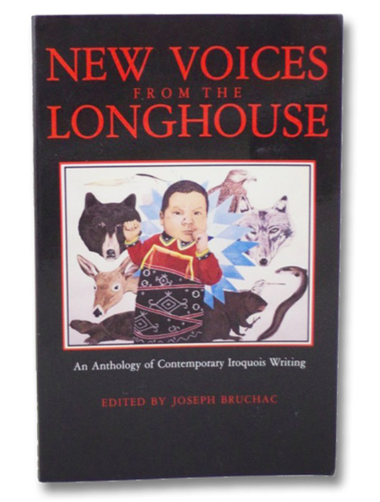 New Voices from the Longhouse: An Anthology of Contemporary Iroquois Writing, Bruchac, Joseph
