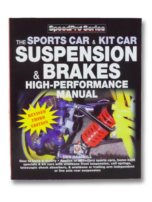 The Sports Car & Kit Car Suspension & Brakes High-Performance Manual, Hammill, Des
