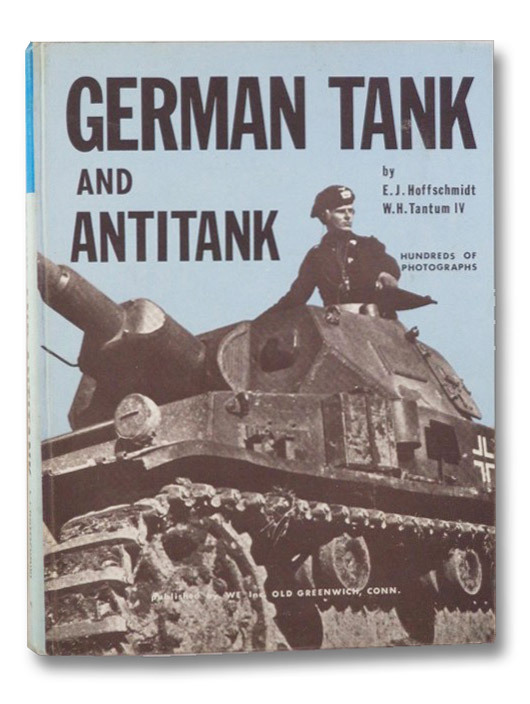 German Tank and Antitank, Hoffschmidt, E.J.; Tantum IV, W.H.