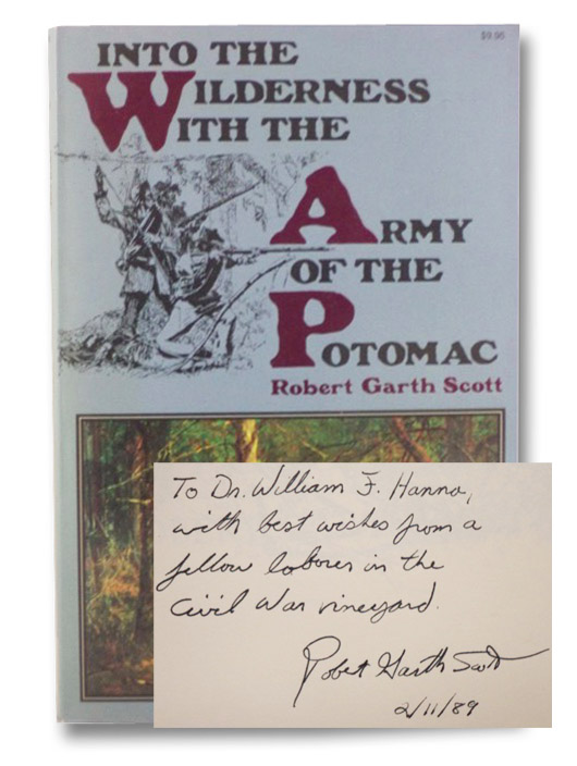 Into the Wilderness with the Army of the Potomac [Inscribed Presentation Copy with Two TLSs], Scott, Robert Garth