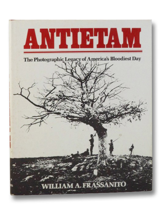 Antietam: The Photographic Legacy of America's Bloodiest Day, Frassanito, William A.