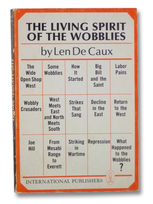 The Living Spirit of the Wobblies, De Caux, Len