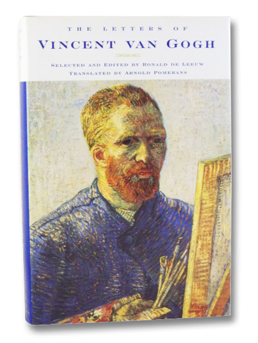 The Letters of Vincent van Gogh, de Leeuw, Ronald (Selected and Edited By); Pomerans, Arnold (Translator)