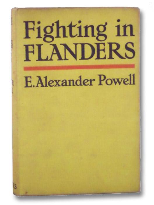 Fighting in Flanders, Powell, E. Alexander
