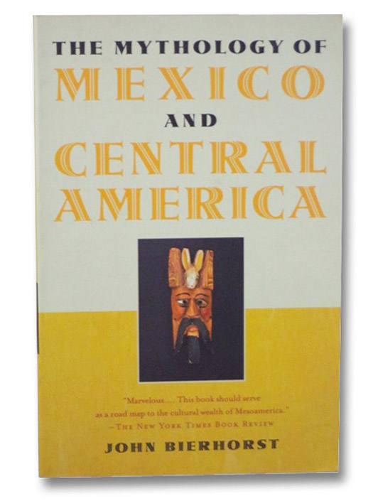 The Mythology of Mexico and Central America, Bierhorst, John