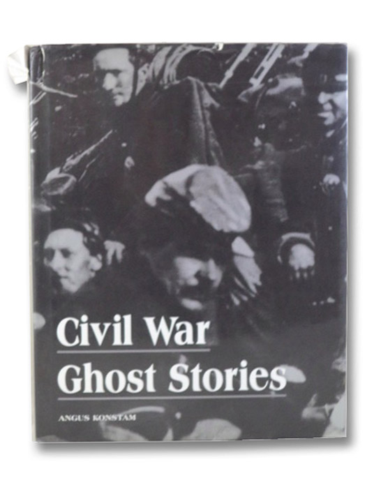 Civil War Ghost Stories, Konstam, Angus