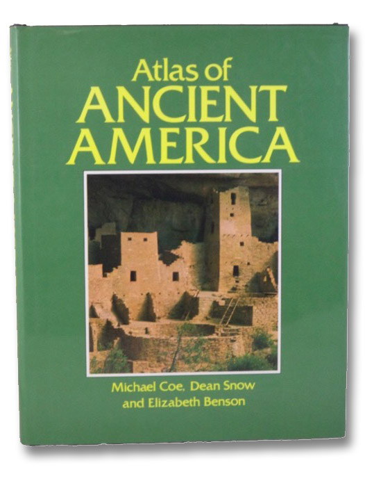 Atlas of Ancient America, Coe, Michael; Snow, Dean; Benson, Elizabeth