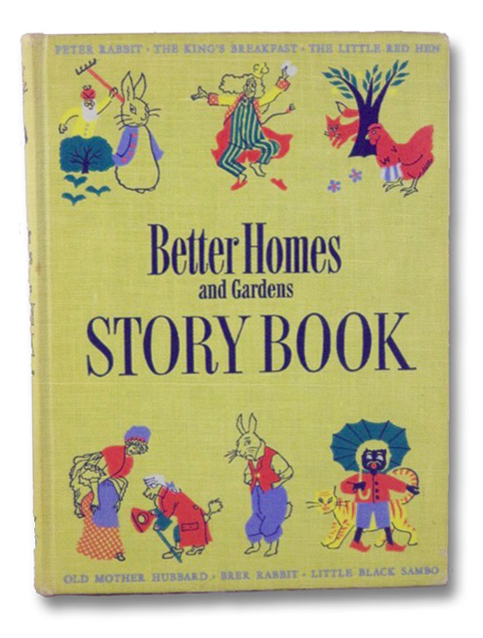 Better Homes and Gardens Story Book [Storybook]: Favorite Stories and Poems from Children's Literature, with Illustrations from Famous Editions, O'Connor, Betty; Lear, Edward; Caldecott, Randolph; Potter, Beatrix; Rossetti, Christina G.; Harris, Joel Chandler; Milne, A.A.; Stevenson, Robert Louis; Kipling, Rudyard; Aesop; Mother Goose; Moore, Clement C.; Fish, Helen Dean; Bannerman, Helen; Hill, H