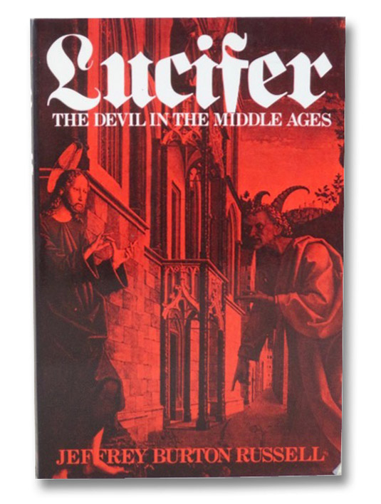 Lucifer: The Devil in the Middle Ages, Russell, Jeffrey Burton