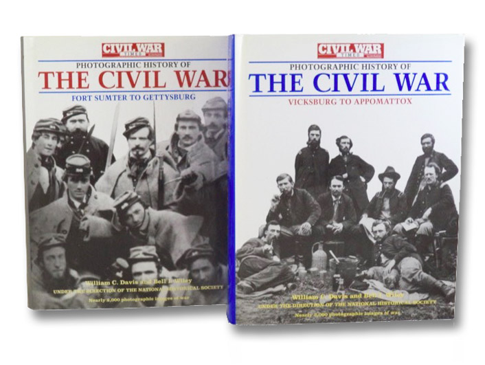 Photographic History of the Civil War in Two Volumes: Fort Sumter to Gettysburg; Vicksburg to Appomattox, Davis, William C.; Wiley, Bell I.