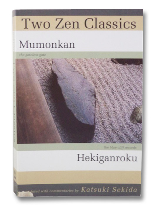 Two Zen Classics: Mumomkan (The Gateless Gate); Hekiganroku (The Blue Cliff Records), Sekida, Katsuki (Translated with Commentaries by)