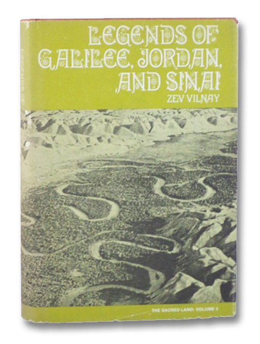 Legends of Galilee, Jordan, and Sinai (The Sacred Land: Volume 3), Vilnay, Zev