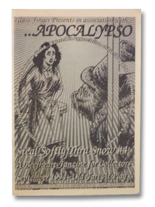 Apocalypso: Steal Softly Thru Snow #4 - A Beefheart Fanzine for Collectors: Old Fart at Play, Apocalypso