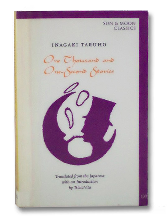 One Thousand and One-Second Stories (Sun & Moon Classics), Taruho, Inagaki; Vita, Tricia