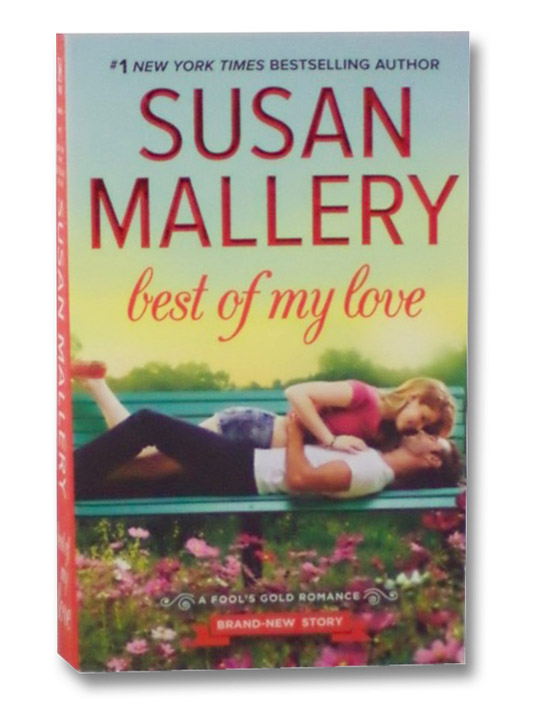 Best of My Love (Fool's Gold, Book 22), Mallery, Susan
