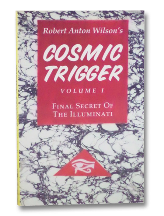 Cosmic Trigger I: Final Secret of the Illuminati, Wilson, Robert Anton