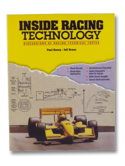 Inside Racing Technology: Discussions of Racing Technical Topics, Haney, Paul; Braun, Jeff