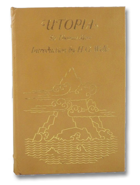 Utopia (The Collector's Library of Famous Editions), More, Thomas; Robynson, Ralph; Wells, H.G.