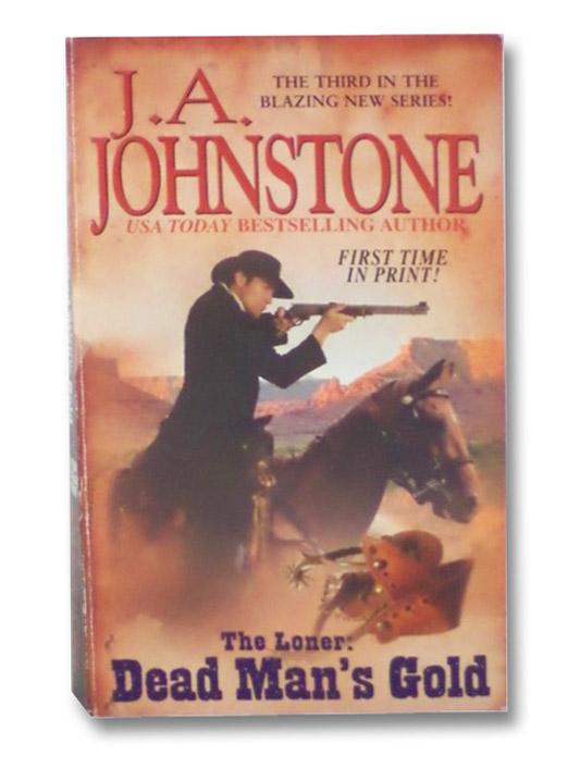 The Loner: Dead Man's Gold, Johnstone, J.A.
