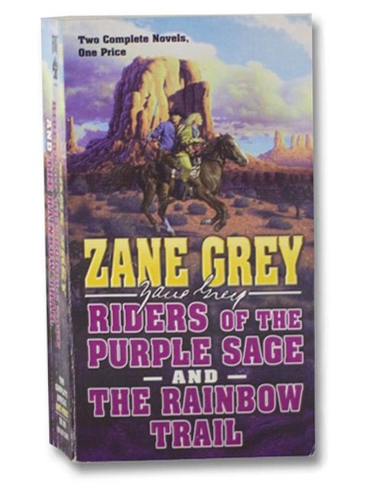 Riders of the Purple Sage and The Rainbow Trail, Grey, Zane