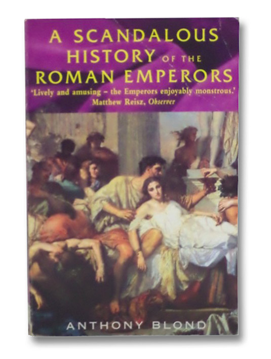 A Scandalous History of the Roman Emperors, Blond, Anthony