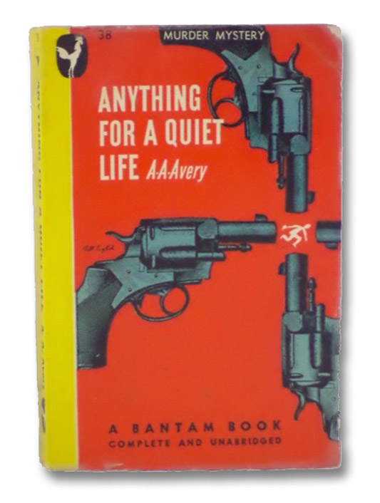 Anything for a Quiet Life, Avery, A.A.
