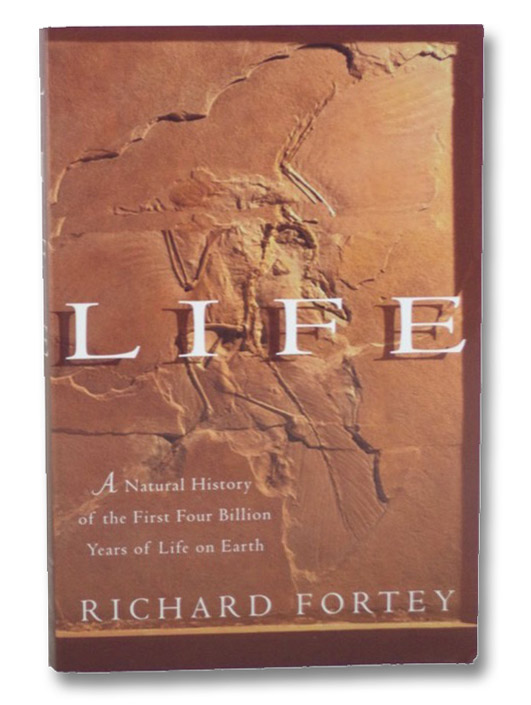 Life: A Natural History of the First Four Billion Years of Life on Earth, Fortey, Richard