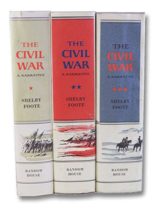 The Civil War: A Narrative, Complete in Three Volumes -- Fort Sumter to Perryville; Fredericksburg to Meridian; Red River to Appomattox, Foote, Shelby
