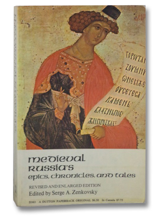 Medieval Russia's Epics, Chronicles and Tales: Revised and Enlarged Edition, Zenkovsky, Serge A.
