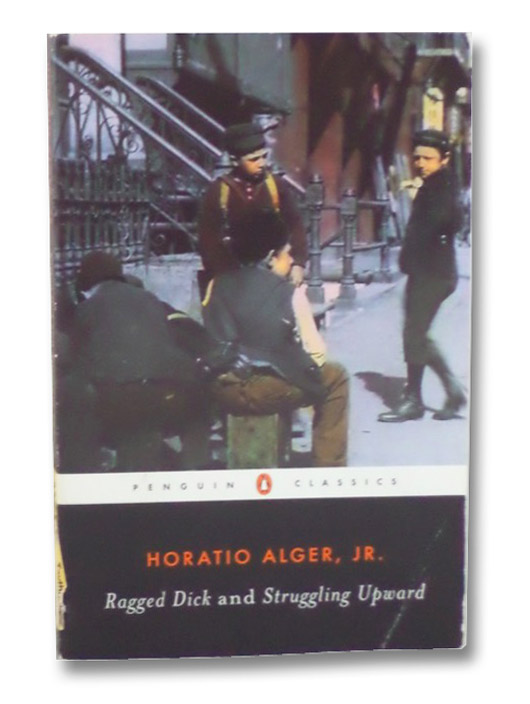 Ragged Dick and Struggling Upward, Alger, Horatio Jr.
