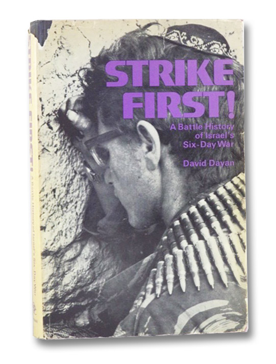Strike First!: A Battle History of Israel's Six-Day War, Dayan, David